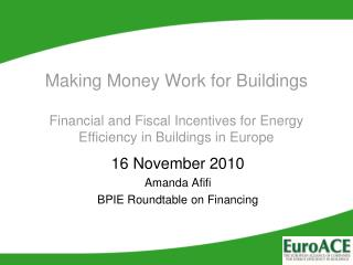 16 November 2010 Amanda Afifi BPIE Roundtable on Financing