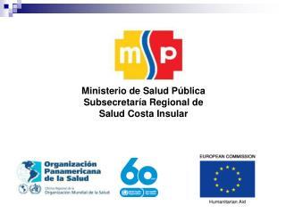 Ministerio de Salud Pública Subsecretaría Regional de Salud Costa Insular