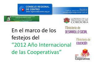 """En  el marco de los  festejos  del  """" 2012 Año Internacional de las Cooperativas"""""""