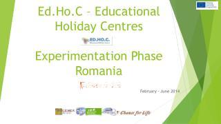 Ed.Ho.C  –  Educational Holiday Centres Experimentation  Phase Romania