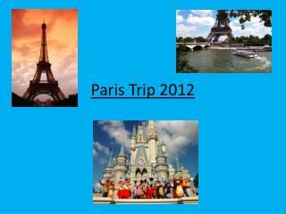 Paris Trip 2012