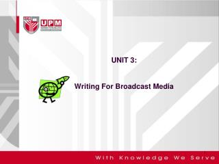 UNIT 3: Writing For Broadcast Media