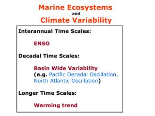 Interannual Time Scales:  ENSO Decadal Time Scales: