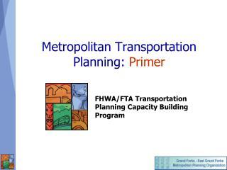 Metropolitan Transportation Planning:  Primer
