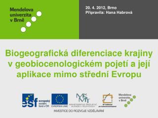 20. 4. 2012,  Brno Připravila: Hana Habrová