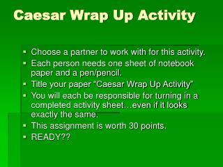 Caesar Wrap Up Activity