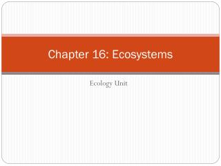 Chapter 16: Ecosystems