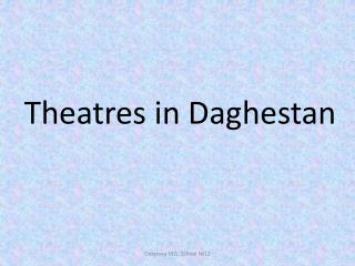Theatres in Daghestan