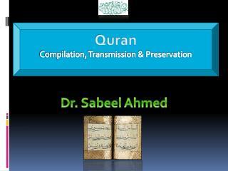 Quran Compilation, Transmission & Preservation