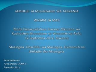 Imeandaliwa na Anna  Masasi , LVEMP II September 201 4
