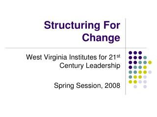 Structuring For Change