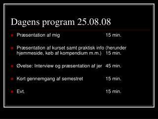 Dagens program 25.08.08