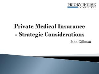 Private Medical Insurance  -  Strategic Considerations
