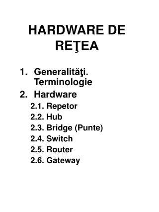 HARDWARE DE RE ŢEA
