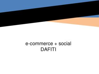 e-commerce + social DAFITI