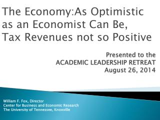 Presented to the  ACADEMIC LEADERSHIP RETREAT August 26, 2014