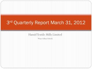 3 rd  Quarterly Report March 31, 2012
