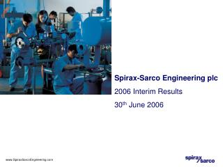 Spirax-Sarco Engineering plc 2006 Interim Results 30 th  June 2006
