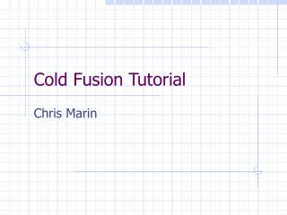 Cold Fusion Tutorial