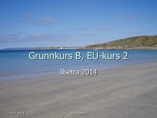 Grunnkurs B, EU-kurs 2