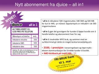 FRI BRUK frem til 1. mai Gjelder ved kjøp av all in 1 med 12. mnd avtale før 31.03.11