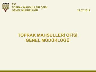 TOPRAK MAHSULLERİ OFİSİ GENEL MÜDÜRLÜĞÜ