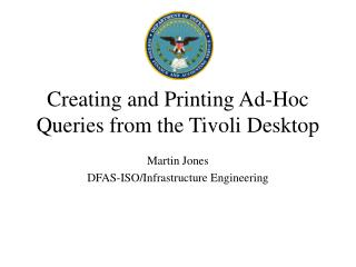 Creating and Printing Ad-Hoc Queries from the Tivoli Desktop