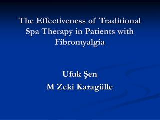 The Effectiveness of Traditional Spa Therapy in Patients with Fibromyalgia