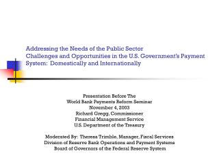 Presentation Before The World Bank Payments Reform Seminar November 4, 2003
