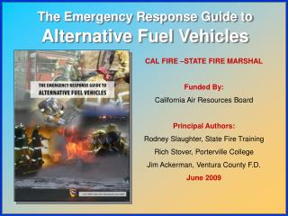 CAL FIRE –STATE FIRE MARSHAL Funded By: California Air Resources Board Principal Authors: