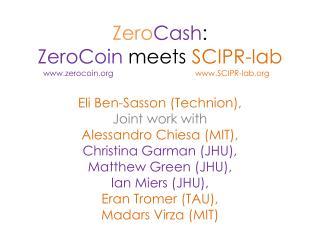 Zero Cash : ZeroCoin  meets  SCIPR-lab