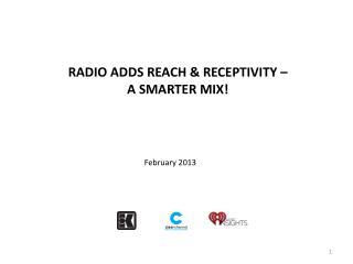 Radio Adds Reach & Receptivity –  A Smarter Mix!