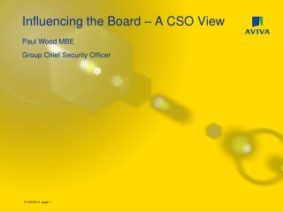 Influencing the Board   A CSO View