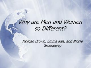 Why are Men and Women so Different?