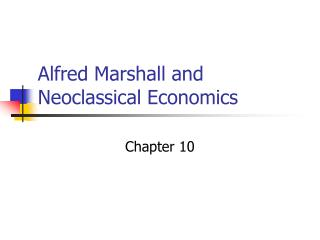 Alfred Marshall and Neoclassical Economics