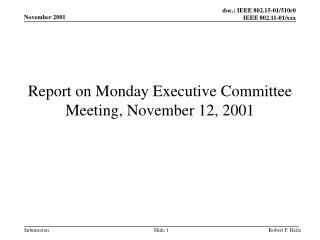 Report on Monday Executive Committee Meeting, November 12, 2001
