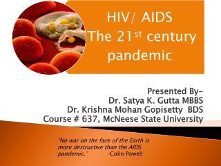 Presented By-            Dr. Satya K. Gutta MBBS Dr. Krishna Mohan Gopisetty  BDS