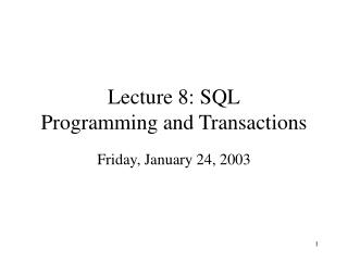 Lecture 8: SQL Programming and Transactions