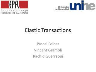 Elastic Transactions