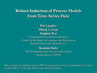 Pat Langley Dileep George Stephen Bay Computational Learning Laboratory
