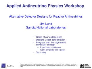 Alternative Detector Designs for Reactor Antineutrinos Jim Lund Sandia National Laboratories