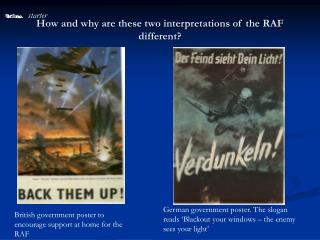 How and why are these two interpretations of the RAF different?
