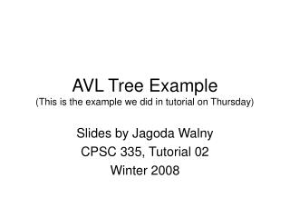 AVL Tree Example (This is the example we did in tutorial on Thursday)