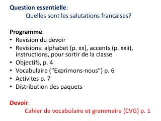 Question  essentielle :  Quelles sont  les salutations  francaises ? Programme :