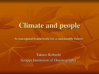 Climate and People -- Takuro Kobashi