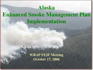 Alaska  Enhanced Smoke Management Plan Implementation
