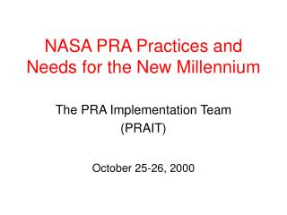 NASA PRA Practices and Needs for the New Millennium