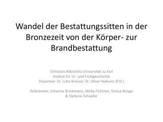 Wandel der Bestattungssitten in der Bronzezeit von der Körper- zur Brandbestattung