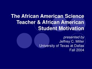 The African American Science Teacher  African American Student Motivation