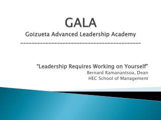 GALA Goizueta Advanced Leadership Academy ___________________________________________